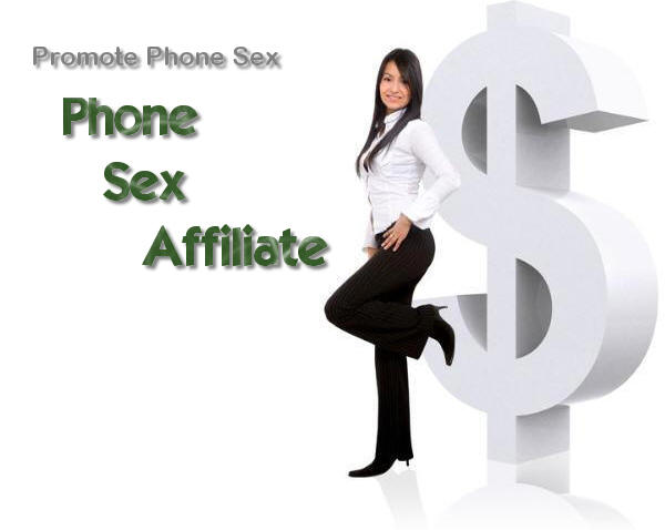 Phone Sex Affiliate - Earn Money Promoting Phone Sex!